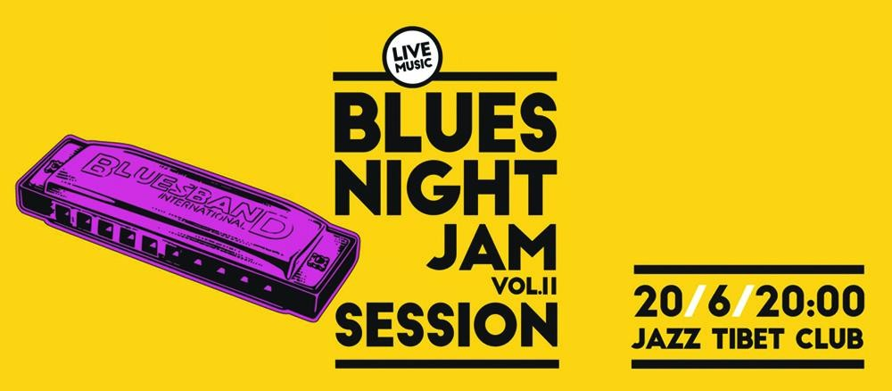 BLUES NIGHT JAM SESSION vol  II  | Jazz Tibet Club